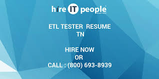 Sample Etl Testing Resume by Etl Tester Resume Tn Hire It People We Get It Done