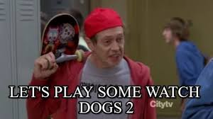 Watch Dogs Meme - let s play some watch dogs 2 hello fellow kids meme on memegen