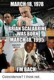 Brian Scalabrine Meme - march 18 1978 brian scalabrine was born ma bulls march 18 1995