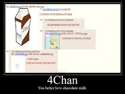 Chocolate Milk Meme - 4chan loves chocolate milk chocolate milk threads know your meme