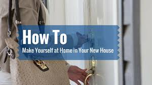 how to make yourself at home in your new house youtube idolza