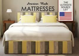 American Bedding Mattress Buying A Mattress Made In Usa Ultimate Source List Usa Love List