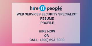 web services resume web services security specialist resume profile hire it people