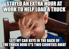 Car Keys Meme - stayed an extra hour at work to help load a truck left my car keys