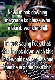 Fuck That Shit Meme - now i m not downing marriage to those who make it work and all i m