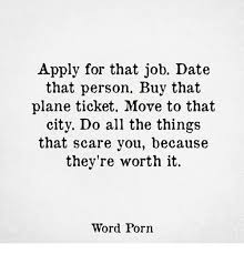 Buy All The Things Meme - apply for that job date that person buy that plane ticket move to
