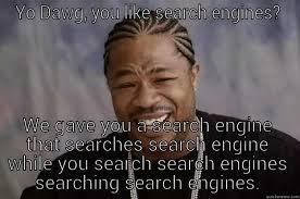 Meme Search Engine - xzibit meme memes quickmeme