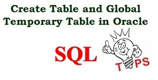 Create Temporary Table Create Normal Table And Global Temporary Table In Oracle It