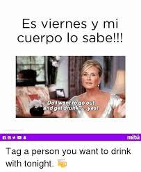 Meme Viernes - find the newest es viernes y mi cuerpo lo sabe meme the best