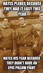 Pillow Fight Meme - hates plebes because they had it easy this year hates his year