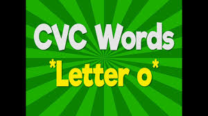 cvc words letter o consonant vowel consonant phonics song