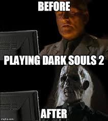 Dark Souls 2 Meme - ill just wait here meme imgflip