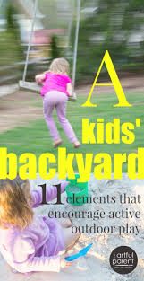 kid friendly backyard how to set one up for active play kid