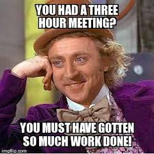 Work Meeting Meme - 12 best meetings images on pinterest staff meetings memes humor