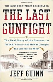 the last gunfight the real story of the shootout at the o k