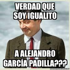 Meme Alejandro Garcia Padilla - meme mr bean verdad que soy igualito a alejandro garc祗a padilla