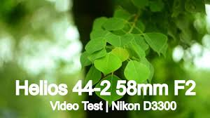 helios 44 2 58mm f2 video test nikon d3300 youtube