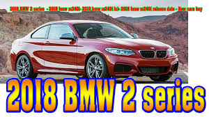 bmw 2 series convertible release date 2018 bmw 2 series 2018 bmw m240i 2018 bmw m240i lci 2018 bmw
