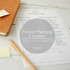 funeral planning checklist how to plan a funeral funeral planning checklist free