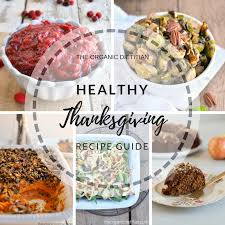 the organic dietitian s healthy thanksgiving recipe guide the