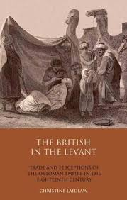 Ottoman Trade The In The Levant Trade And Perceptions Of The Ottoman