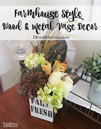 Farmhouse Style Wood & Metal Vase Decor Life With Lorelai