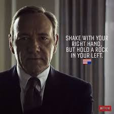 Frank Underwood Meme - probably not words to live by but these frank underwood quotes are