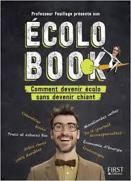 comment devenir prof de cuisine professeur feuillage présente écolo book comment devenir écolo