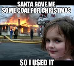 Chrismas Meme - santa gave me coal funny christmas meme