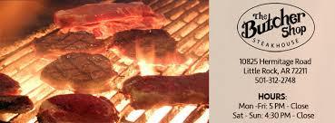 the butcher shop steakhouse little rock 221 photos 196 reviews