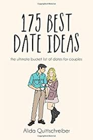 51 amazing date ideas a collection of unique inexpensive and