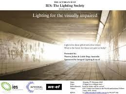 lighting for visually impaired act lighting seminar lighting for the visually impaired the