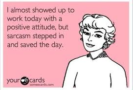 Someecards Meme - funny sayings at work calendar work positive attitude sarcasm