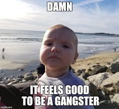 Gangster Baby Meme - og baby memes imgflip