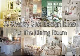 39 shabby chic design ideas for the dining room find fun art