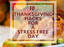 10 thanksgiving hacks for a stress free day el s kitchen comforts