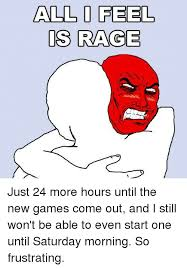 Rage Memes - 25 best memes about all i feel is rage all i feel is rage memes