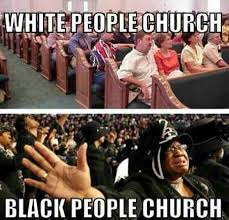 Black Church Memes - white people church vs black people church black church seems like