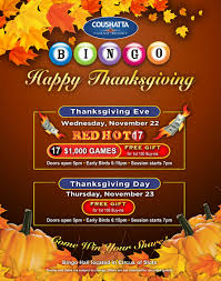 thanksgiving november 22 bingo thanksgiving celebration coushatta casino resort