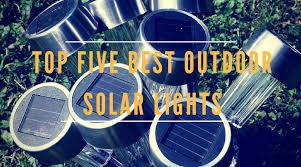 Best Outdoor Solar Lights Top Five Best Outdoor Solar Lights Matthewjgoodwin Com