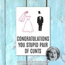 funny wedding card congratulations you stupid pair of cunts