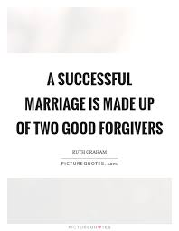 successful marriage quotes a successful marriage is made up of two forgivers picture