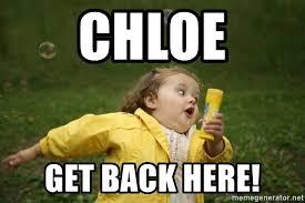 Chloe Little Girl Meme - chloe get back here little girl running away meme generator