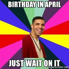 Drake Birthday Meme - drake birthday meme april info