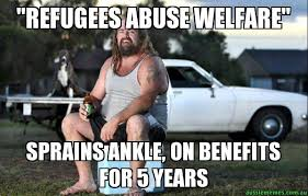 Welfare Meme - refugees abuse welfare sprains ankle on benefits for 5 years
