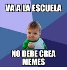 Crea Meme - vaalaescuela no debe crea memes crea meme on me me