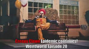 Creepy Clown Meme - creepy clown epidemic continues weirdworld episode 20 youtube