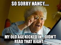 Nancy Meme - so sorry nancy my old age kicked in didn t read that right