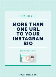 how to add more than one url to your instagram bio u2014 studio 1862