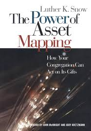 Asset Mapping Amazon Com The Power Of Asset Mapping How Your Congregation Can